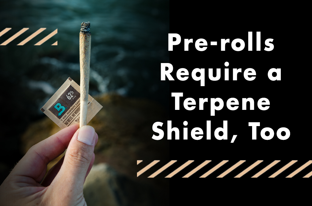 Prevent terpene evaporation and dry pre-rolls, harsh joints and dry blunts with a terpene shield.