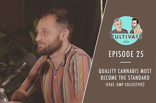 Quality Cannabis MUST Become The Standard (With GMP Collective) | Ep. 25